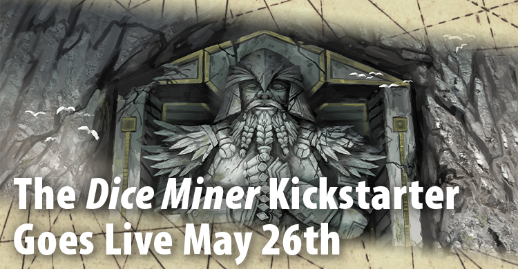 Dice Miner Goes Live on Kickstarter on May 26