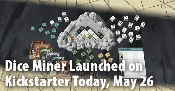 Dice Miner Is Live on Kickstarter Today, May 26