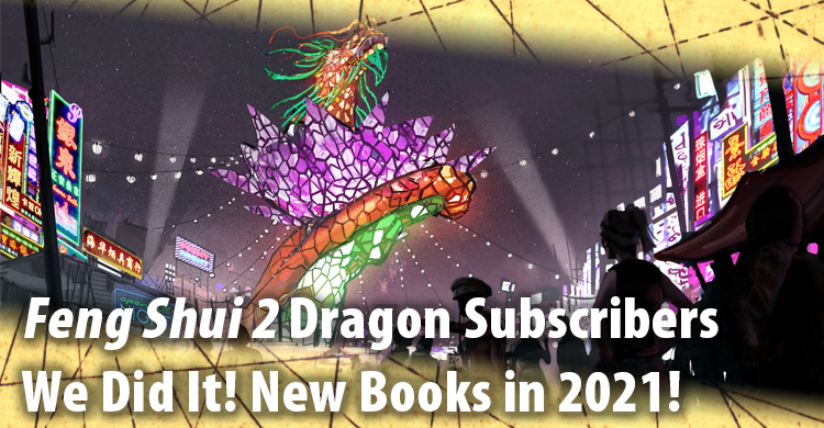 Feng Shui Dragon Subscribers: We Did It! New Books in 2021!