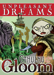 Unpleasant Dreams: Cthulhu Gloom -  Atlas Games